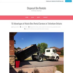 10 Advantages of Waste Bins Rental Services in Tottenham Ontario