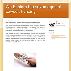 We Explore the advantages of Lawsuit Funding: Pre Settlement Loans is available in super methods