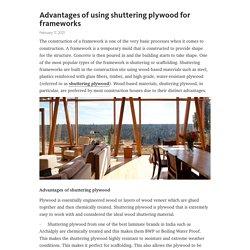 Advantages of using shuttering plywood for frameworks