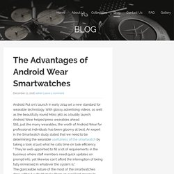 The Advantages of Android Wear Smartwatches – Open Replica Watches