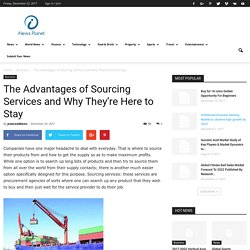 The Advantages of Sourcing Services and Why They're Here to Stay - News Planet
