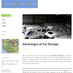 Advantages of Car Storage in Glasgow