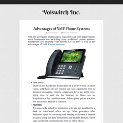 Advantages of VoIP Phone Systems