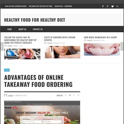 Advantages of Online Takeaway Food Ordering