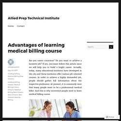 Advantages of learning medical billing course – Allied Prep Technical Institute