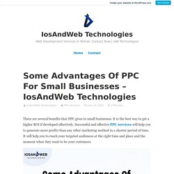 Some Advantages Of PPC For Small Businesses – IosAndWeb Technologies – IosAndWeb Technologies