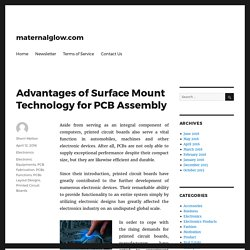 Advantages of Surface Mount Technology for PCB Assembly