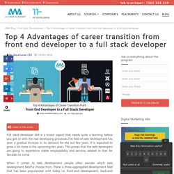 Top 4 Advantages of career transition from front end developer to a full stack developer
