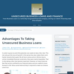 Advantages To Taking Unsecured Business Loans
