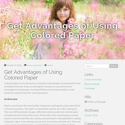 Get Advantages of Using Colored Paper