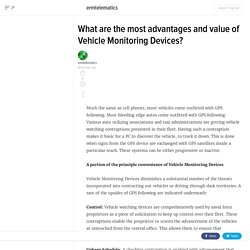 What are the most advantages and value of Vehicle Monitoring Devices?