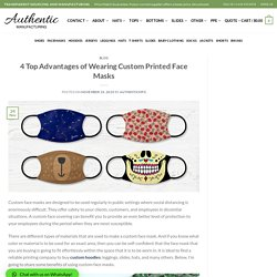 4 Top Advantages of Wearing Custom Printed Face Masks