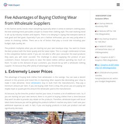 Five Advantages of Buying Clothing Wear from Wholesale Suppliers