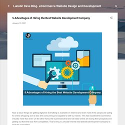 5 Advantages of Hiring the Best Website Development Company