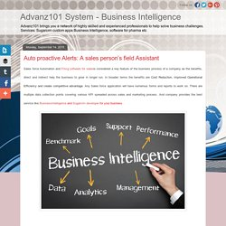 Advanz101 System - Business Intelligence: Auto proactive Alerts: A sales person's field Assistant