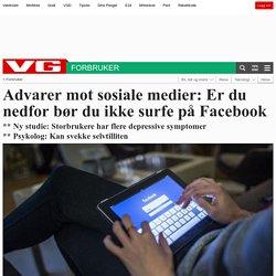 Advarer mot sosiale medier: Er du nedfor bør du ikke surfe på Facebook - Sosiale medier
