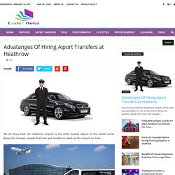 Advatanges Of Hiring Aiport Transfers at Heathrow