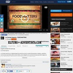 El Tubo Adventista - La Comida Importa - FOOD MATTERS
