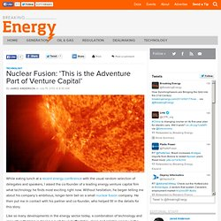 Nuclear Fusion: 'This is the Adventure Part of Venture Capital'