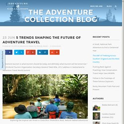 5 Trends Shaping the Future of Adventure Travel