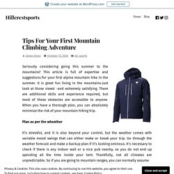 Tips For Your First Mountain Climbing Adventure – Hillcrestsports
