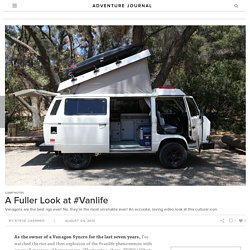 adventure journal – A Fuller Look at #Vanlife