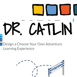 Design a Choose Your Own Adventure Learning Experience