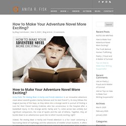 How to Make Your Adventure Novel More Exciting? - Anita Fisk