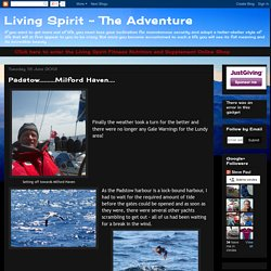 Living Spirit - The Adventure: Padstow..........Milford Haven....