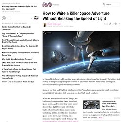 How to Write a Killer Space Adventure Without Breaking the Speed of Light