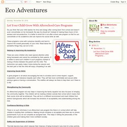 Eco Adventures: Let Your Child Grow With Afterschool Care Programs