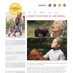 A tribute to her hero, Dr. Jane Goodall