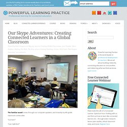 Our Skype Adventures: Creating Connected Learners in a Global Classroom