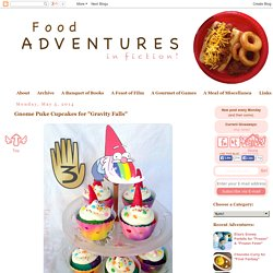 """Food Adventures (in fiction!): Gnome Puke Cupcakes for """"Gravity Falls"""""""