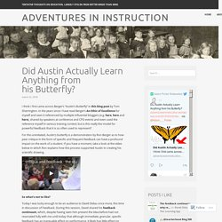 Did Austin Actually Learn Anything from his Butterfly? – Adventures in Instruction