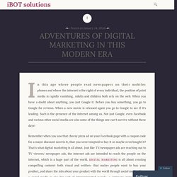 ADVENTURES OF DIGITAL MARKETING IN THIS MODERN ERA – iBOT solutions