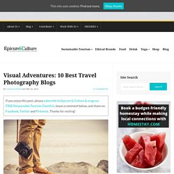 Visual Adventures: 10 Best Travel Photography Blogs - Epicure & Culture : Epicure & Culture
