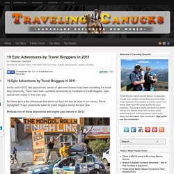 19 Epic Adventures by Travel Bloggers in 2011