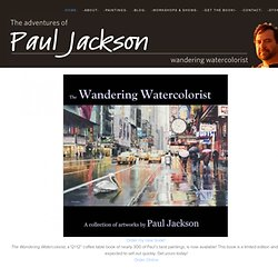 The Adventures of Paul Jackson: Wandering Watercolorist