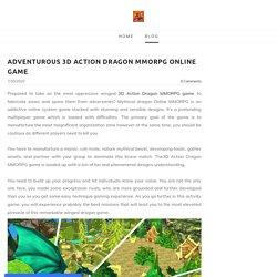 Adventurous 3D Action Dragon MMORPG online game