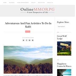 Adventurous And Fun Activities To Do In Kufri