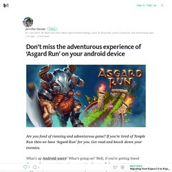 Don't miss the adventurous experience of 'Asgard Run' on your android device – Medium