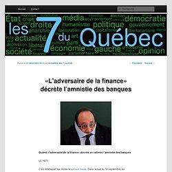 L'adversaire de la Finance amnistie les Banques