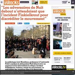 """""""Les adversaires de Nuit debout n'attendaient que l'incident Finkielkraut pour discréditer le mouvement"""""""
