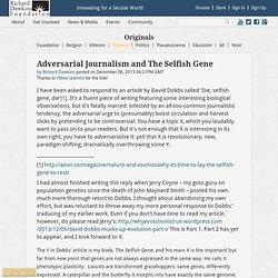 Adversarial Journalism and The Selfish Gene