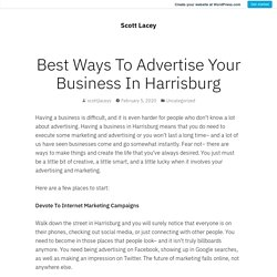 Best Ways To Advertise Your Business In Harrisburg – Scott Lacey