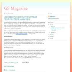 GS Magazine: ADVERTISE YOUR FURNITURE SUPPLIES THROUGH ONLINE MAGAZINES!