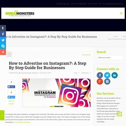 How to Advertise on Instagram?: A Step By Step Guide for Businesses -Dubai Monsters