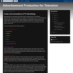 Advertisement Production for Television: Codes and Conventions of TV Advertising