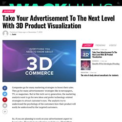 Take Your Advertisement To The Next Level With 3D Product Visualization – Wackulus